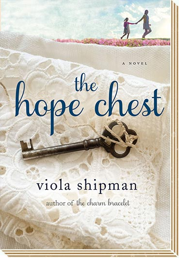The Hope Chest by Viola Shipman